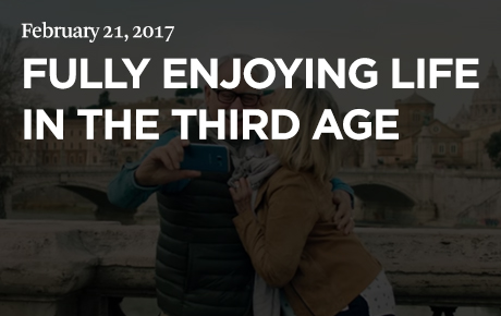 Fully enjoying life in the third age