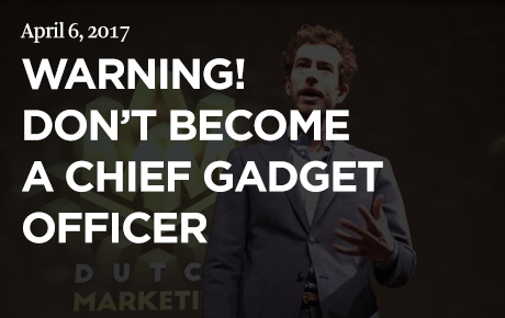 Warning! Don't become a chief gadget officer